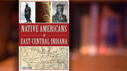 Native Americans of East-Central Indiana by: Chris Flook