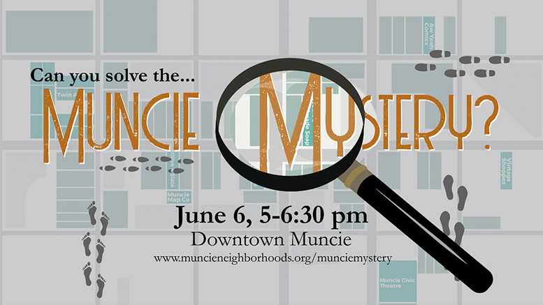 "The first ""Muncie Mystery"" will be held on First Thursday, June 6 in downtown Muncie."